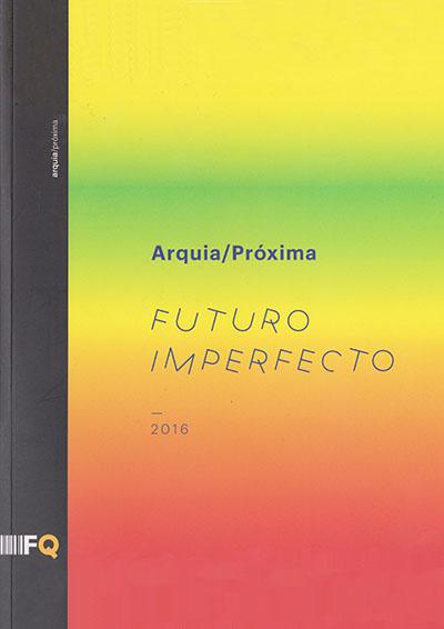 Futuro Imperfecto – Arquia Próxima